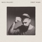 Nick Mulvey - First Mind, 500