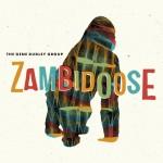The Gene Dudley Group - Zambidoose, 500