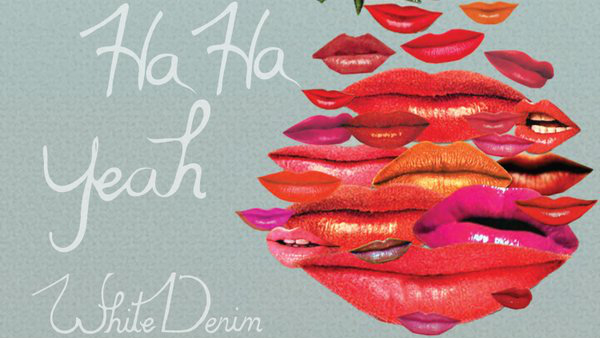 White Denim - Ha Ha Ha Ha single (600x338)