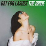 Bat for Lashes - The Bride, 500